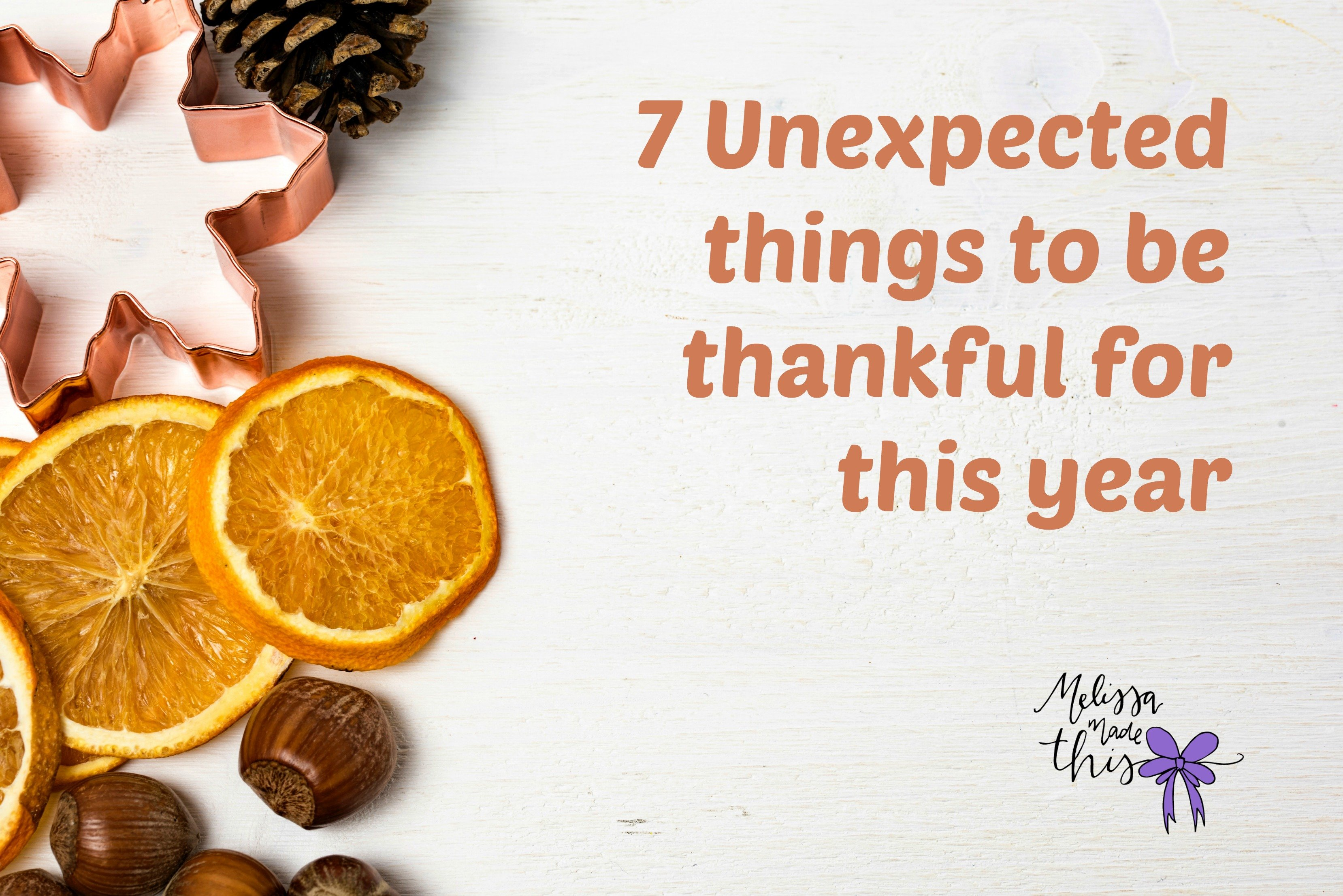 7 Unexpected things to be thankful for this year